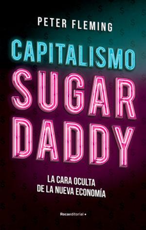 Capitalismo Sugar Daddy Peter Fleming